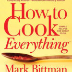 How To Cook Everything - Mark Bittman
